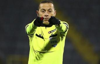 UEFA'dan Cüneyt Çakır'a kritik görev! O maçı yönetecek