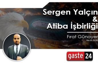 Fırat Günayer yazdı: Sergen Yalçın & Atiba İşbirliği