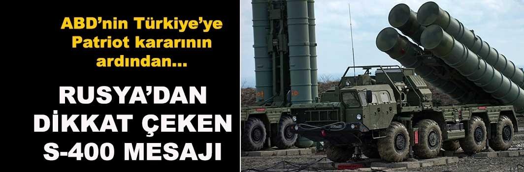 ABD'nin Patriot kararından sonra Rusya'dan S-400 mesajı