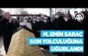 M. Emin Saraç Hocaefendi son yolculuğuna uğurlandı