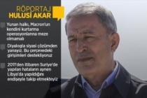 Bakan Akar: Yunanistan gerginliği artırıcı ve provokatif davranışlarını mutlaka bir tarafa bırakmalı