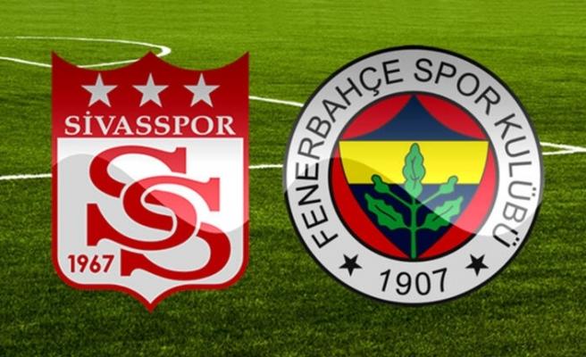 Sivasspor - Fenerbahçe maçının 11'leri belli oldu