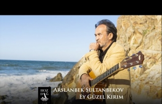 Arslanbek Sultanbekov - Ey Güzel Kırım